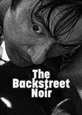 Search netflix The Backstreet Noir