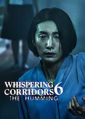 Search netflix Whispering Corridors 6: The Humming