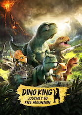Search netflix Dino King: Journey to Fire Mountain